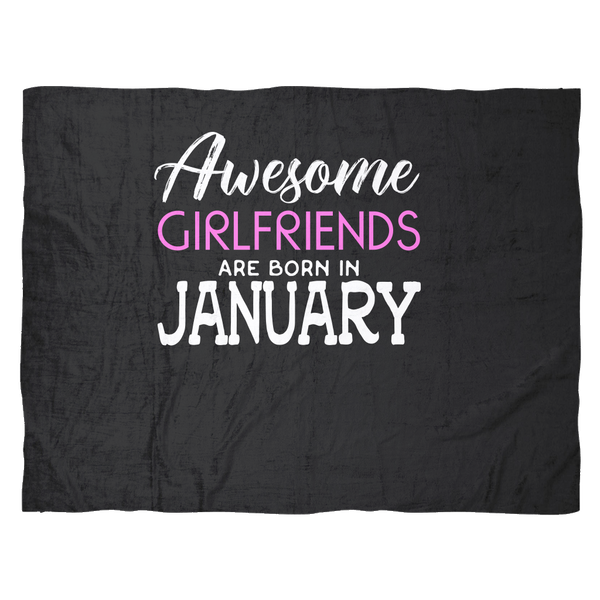 Funny Birthday Fleece Blanket Gift | Awesome Girlfriends Are Born in January