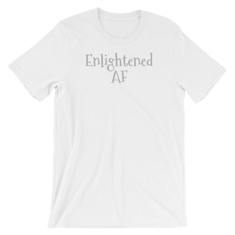 Claire's Enlightened AF Unisex T-Shirt