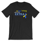 Down Syndrome Nothing Wrong...  Unisex T-Shirt