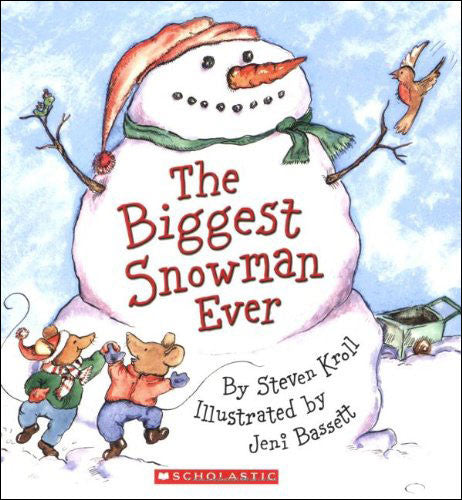 The Biggest Snowman Ever by Steven Kroll