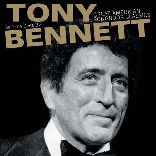 TONY BENNETT: AS TIME GOES BY - GREAT AMERICAN SONGBOOK CLASSICS