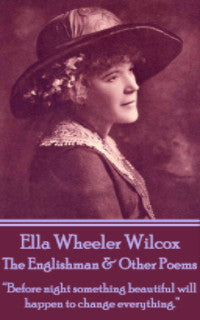 Ella Wheeler Wilcox - The Englishman & Other Poems (Ebook) - Deadtree Publishing - Ebook - Biography