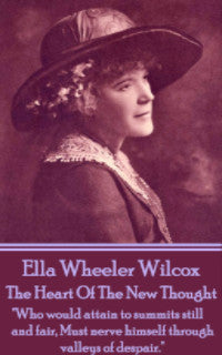 Ella Wheeler Wilcox - The Heart Of The New Thought (Ebook) - Deadtree Publishing - Ebook - Biography
