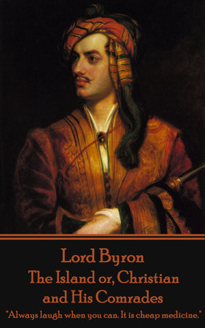 Lord Byron - The Island or, Christian and His Comrades (Ebook) - Deadtree Publishing - Ebook - Biography