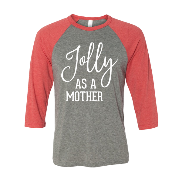 Jolly as a Mother Holiday Raglan [Ships in 5-7 business days]