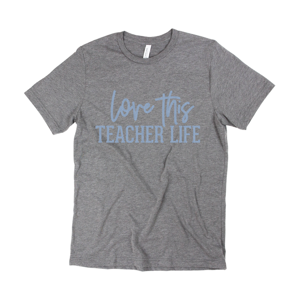 Love This Teacher Life Tee