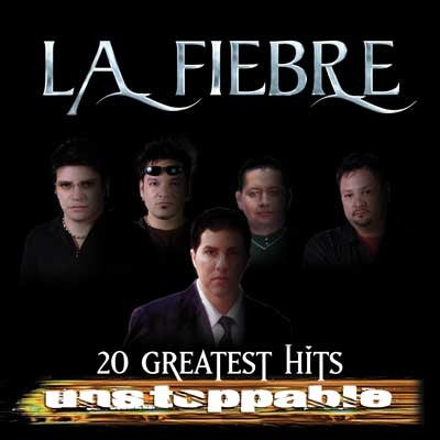 La Fiebre - 20 Greatest Hits Unstoppable