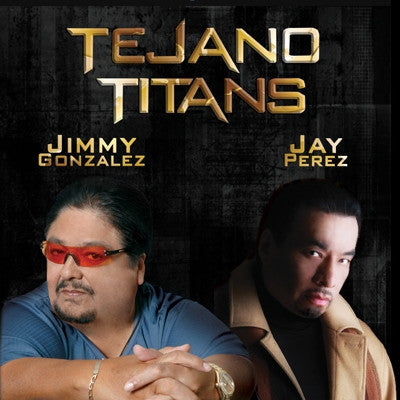 Jimmy Gonzalez and Jay Perez - Tejano Titans