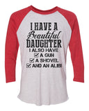 "Unisex Christmas Soft Tri-Blend Baseball T-Shirt ""I Have A Beautiful Daughter I Also Have A Gun A Shovel And An Alibi"" Rb Clothing Co"