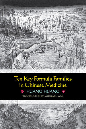 Cover image for Ten Key Formula Families in Chinese Medicine