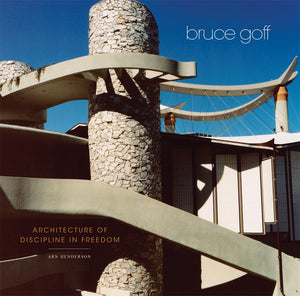 Bruce Goff. Architecture of Discipline in Freedom.