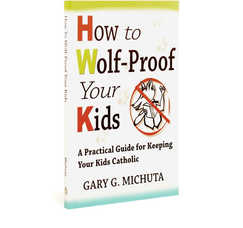 How to Wolf-Proof Your Kids by Gary Michuta (Book)