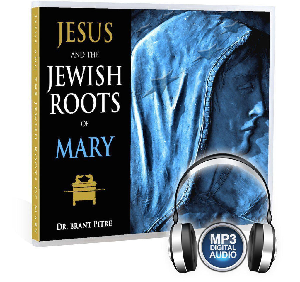 Jesus and the Jewish Roots of Mary MP3