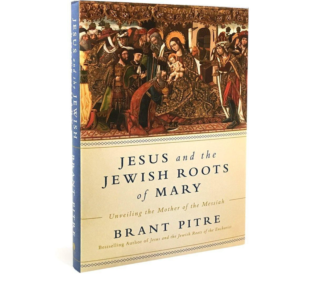 Jesus and the Jewish Roots of Mary (Signed by Dr. Pitre)