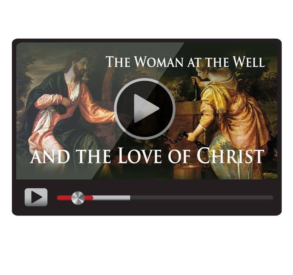 The Woman at the Well and the Love of Christ-Catholic Productions