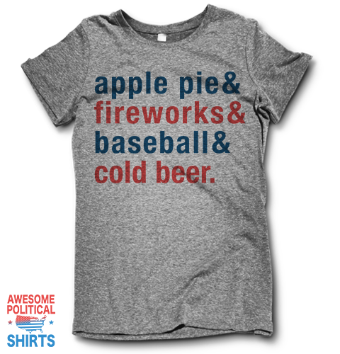 Apple Pie & Fireworks & Baseball & Cold Beer