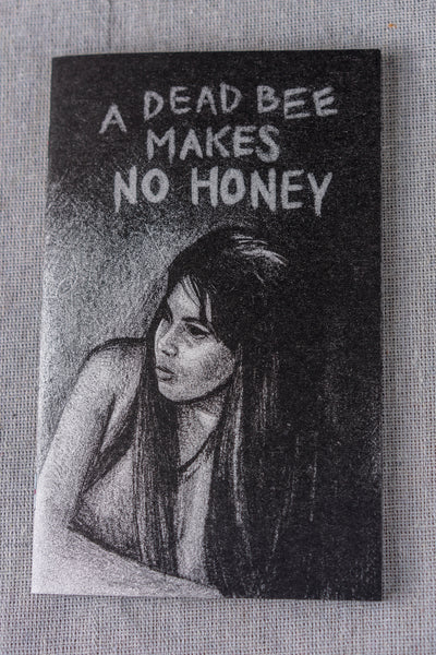 A Dead Bee Makes No Honey by Sanaa Khan