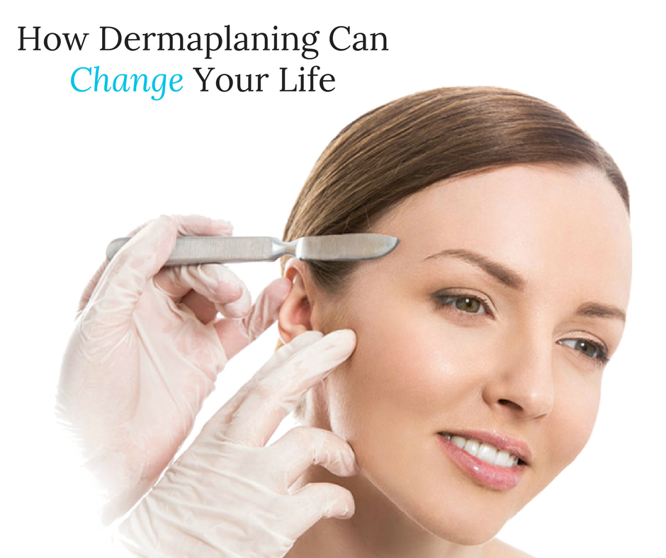 How Dermaplaning Can Change Your Life