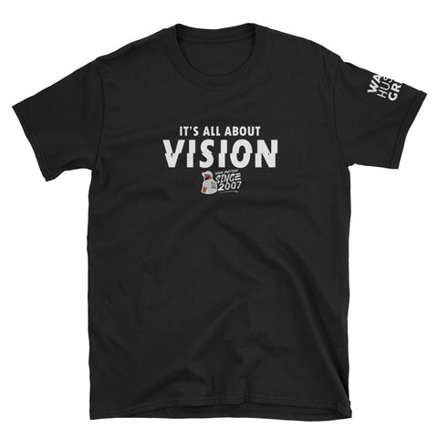 IT'S ABOUT VISION Short-Sleeve Unisex T-Shirt - WHGHOLLYWOOD