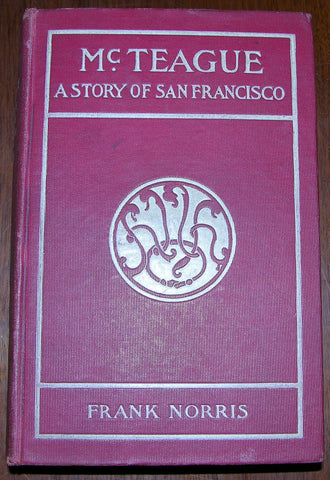Frank Norris (1870-1902), McTeague: A Story of San Francisco