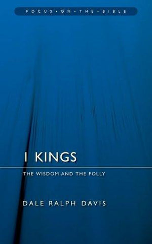 1 Kings: The Wisdom and the Folly