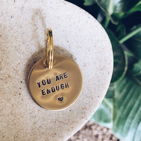 You Are Enough - Brass Keychain - JOURNEYSTRENGTH