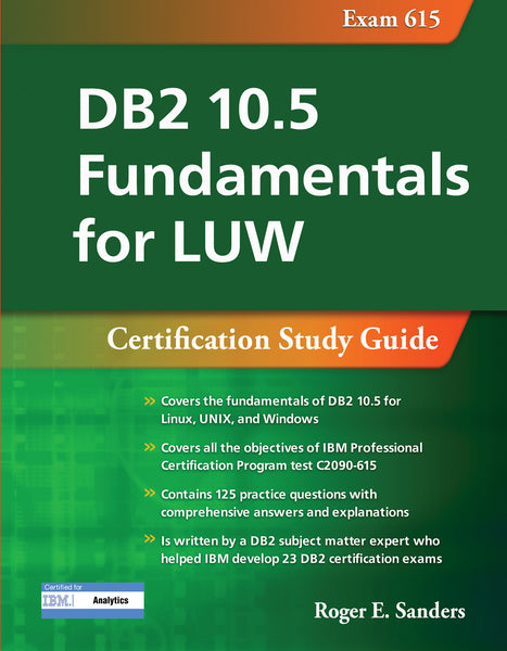 DB2 10.5 Fundamentals for LUW (Exam 615)
