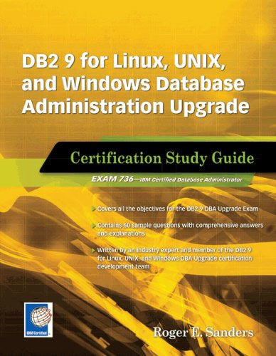 DB2 9 for Linux, UNIX, and Windows Database Administration Upgrade (Exam 736) Front Cover