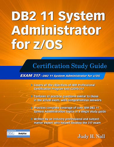 DB2 11 System Administrator for z/OS: Certification Study Guide (Exam 317)