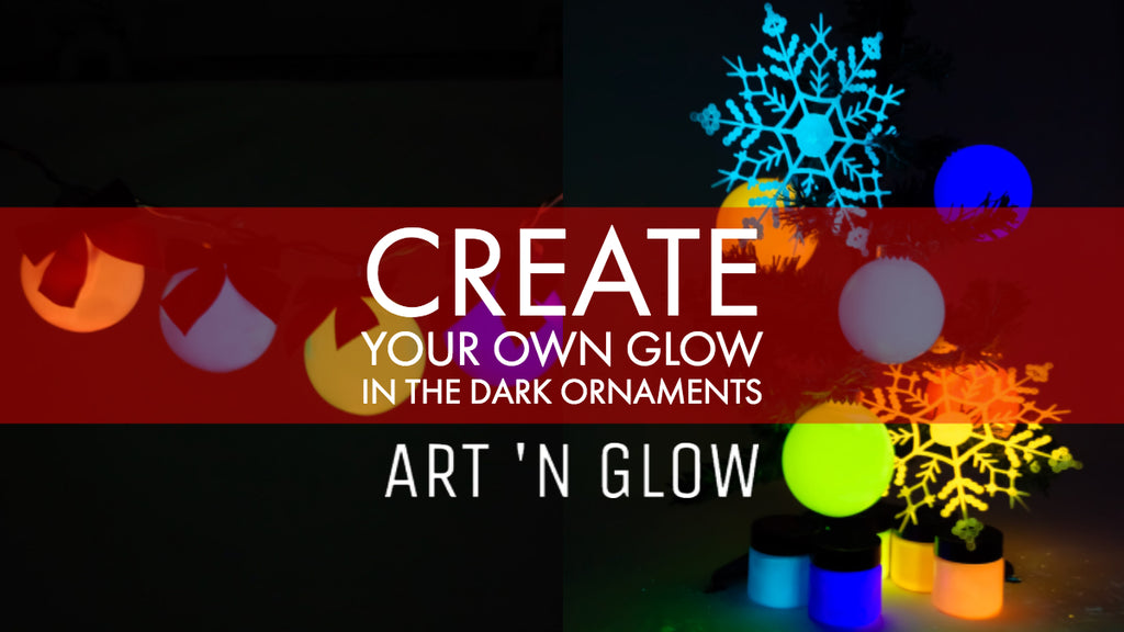 Create Your Own Glow in the Dark Ornaments