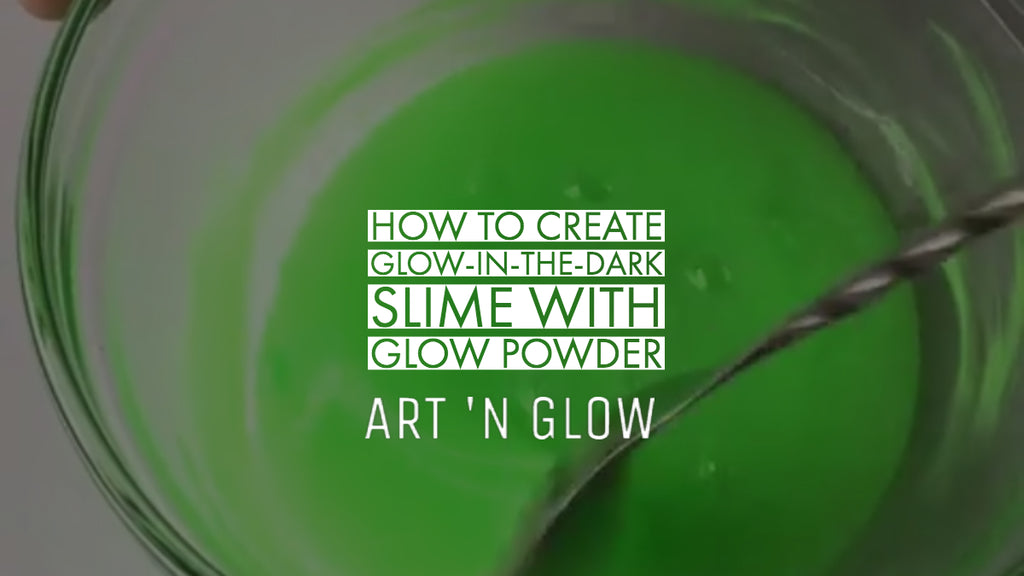 How to Create Glow-in-the-Dark Slime with Art 'N Glow Glow Powder
