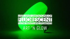 Uses And Limitations Of Fluorescent Glow Paints And Pigments
