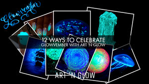 12 Ways to Celebrate Glowvember with Art 'N Glow