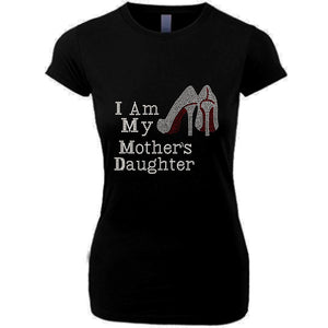 I Am My Mothers Daughters Rhinestone T Shirt - Zoe and Eve