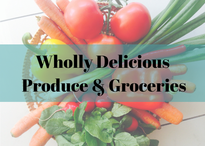 Wholly Delicious Produce & Groceries