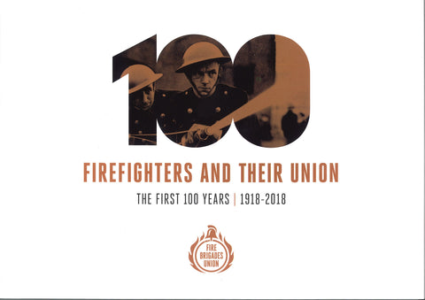 Firefighters & Their Union -  The First 100 Years