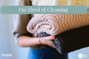 I'm Tired of Cleaning by Elizabeth George