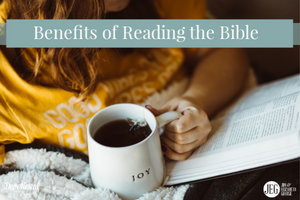 Benefits of Reading the Bible Every Day by Elizabeth George