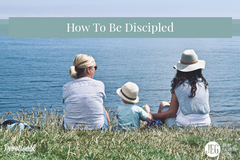 How To Be Discipled