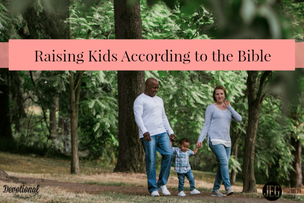 Raising Kids According to the Bible