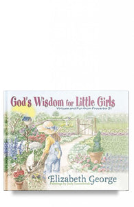 God's Wisdom for Little Girls: Virtues and Fun from Proverbs 31 By Elizabeth George