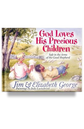 God Loves His Precious Children: Safe in the Arms of the Good Shepherd