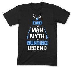 Dad The Man The Myth The Hunting Legend T-Shirt - MD-426