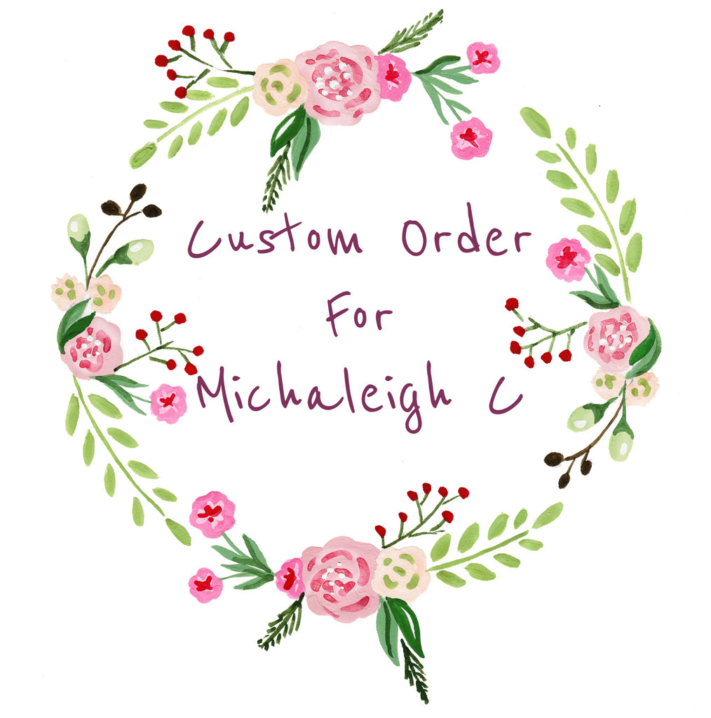 Custom order For Michaleigh C