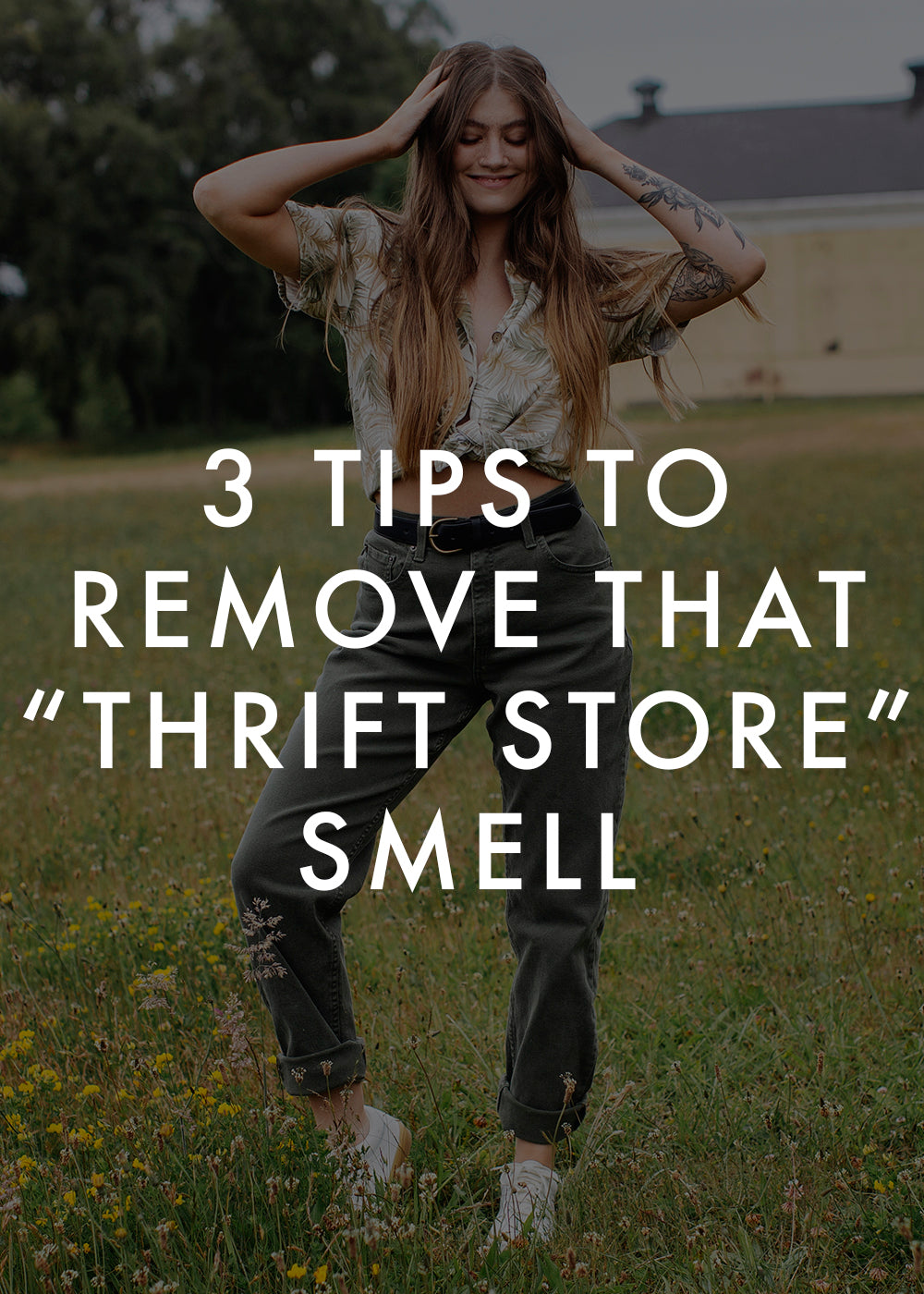 3 tips to remove that thrift store smell
