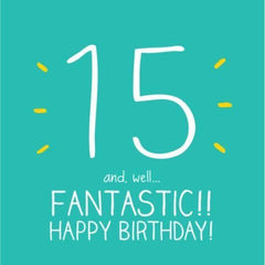 15th Birthday Fantastic!!, Birthday Cards Ages 11-21
