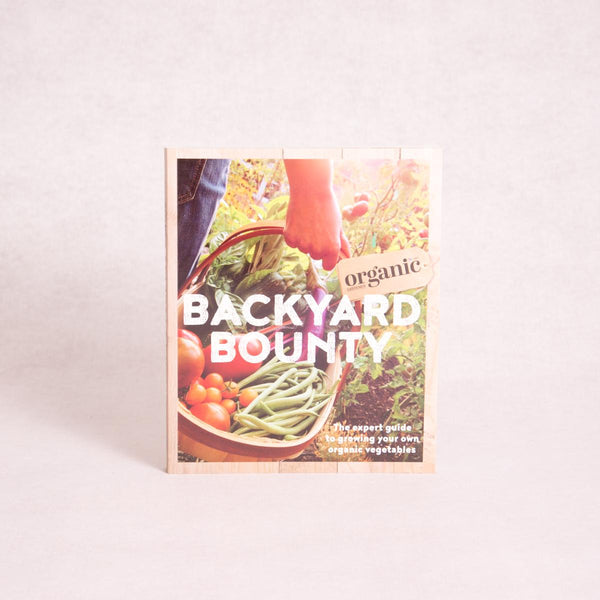 Backyard Bounty | By Organic Gardener Magazine - Book - Throw Some Seeds - Australian gardening gifts and eco products online!