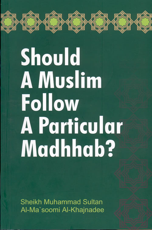 Should a Muslim follow a Particular Madhab? - Arabic Islamic Shopping Store