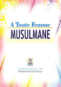 A Tout Femme Musulmane - Islam - Women - French - Arabic Islamic Shopping Store