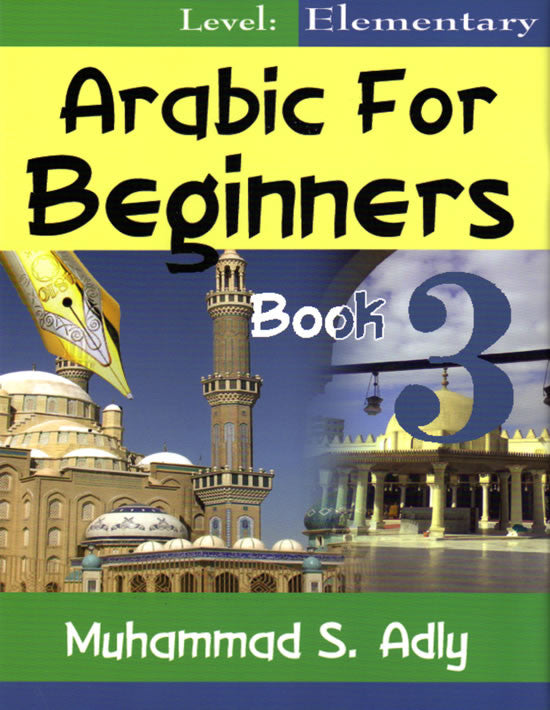 Arabic for Beginners Book 3 - Elementary - Arabic Islamic Shopping Store